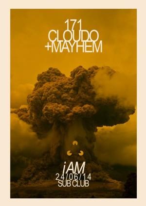 Tue The I Am Presents 171 Cloudo Amp Mayhem 171 Sub Club