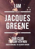 I AM Jacques Greene